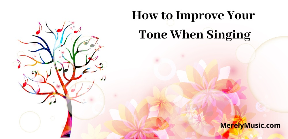 Improve Your Tone When Singing