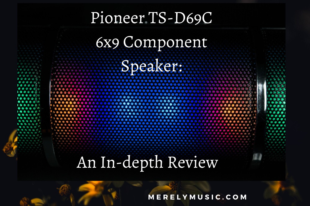 Pioneer TS-D69C 6x9 speaker Review