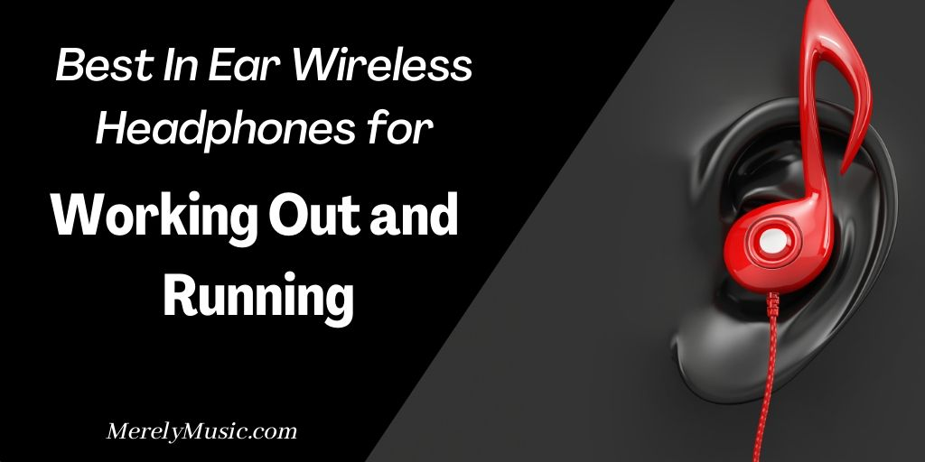 best in ear wireless headphones for working out and running