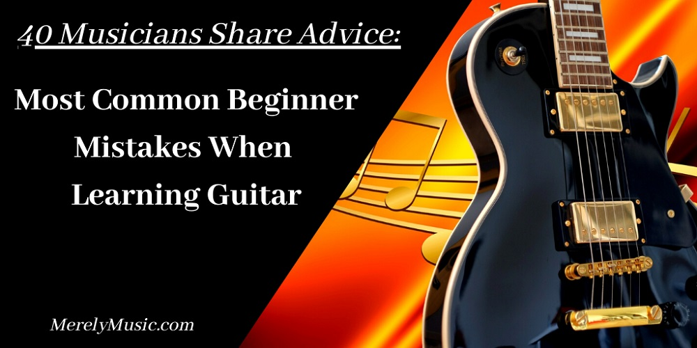 Common Beginner Mistakes when Learning Guitar