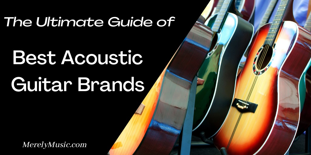Best Acoustic Guitar Brands
