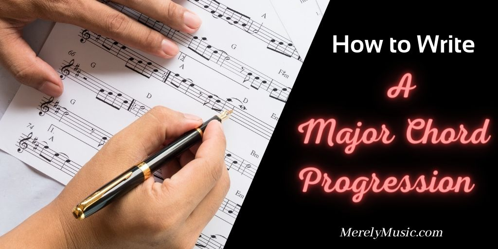 How to Write a Major Chord Progression