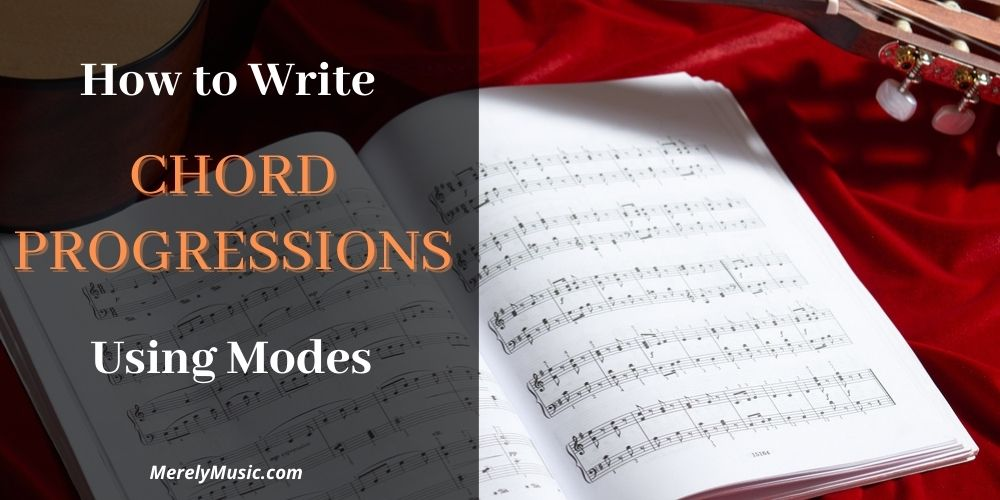 How to Write Chord Progressions Using Modes