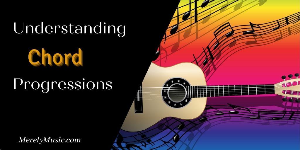 Understanding Chord Progressions