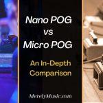 Nano POG vs Micro POG Octave Pedal