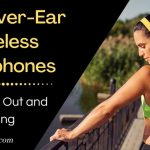Best Over-Ear Wireless Headphones for Working Out and Running