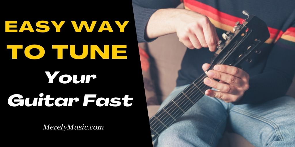 Easy Way to Tune Your Guitar Fast