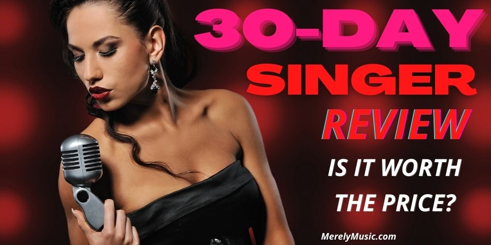 30-Day Singer Review