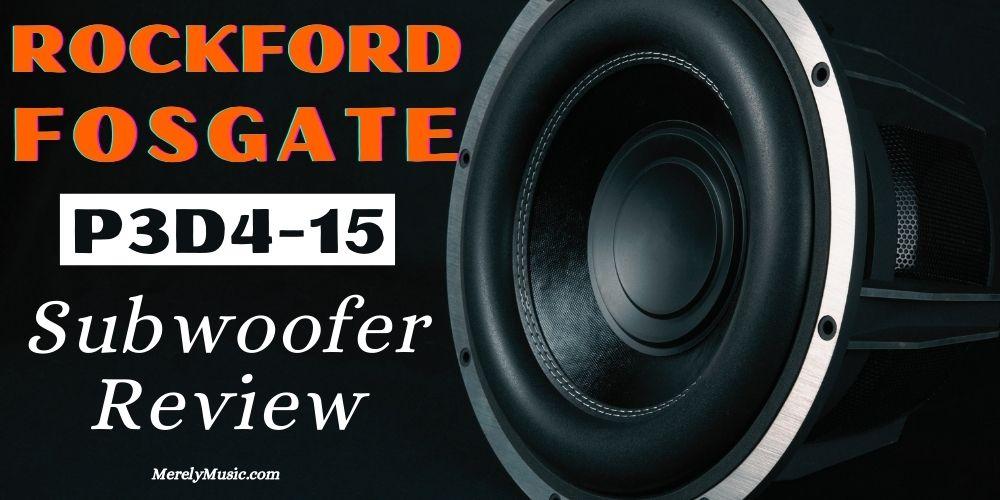 Rockford Fosgate p3d4-15 Subwoofer Review